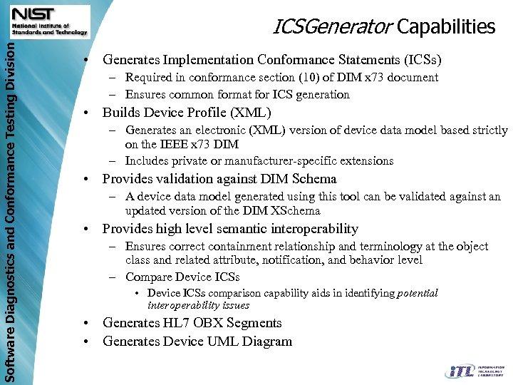 Software Diagnostics and Conformance Testing Division ICSGenerator Capabilities • Generates Implementation Conformance Statements (ICSs)