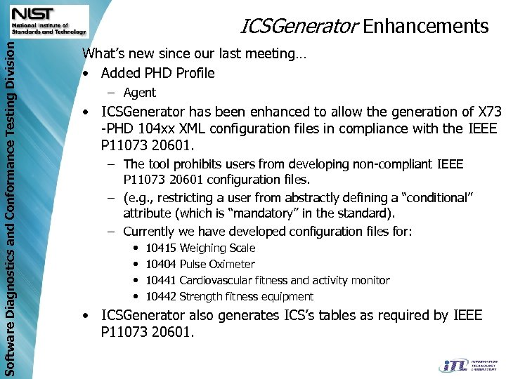 Software Diagnostics and Conformance Testing Division ICSGenerator Enhancements What's new since our last meeting…
