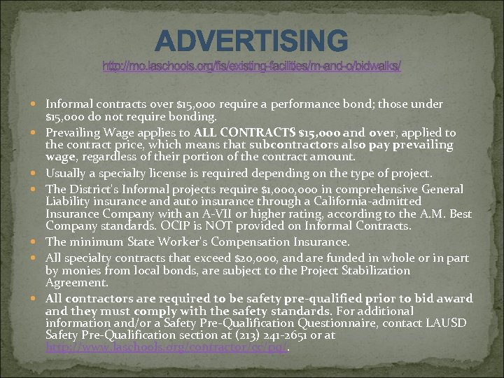ADVERTISING http: //mo. laschools. org/fis/existing-facilities/m-and-o/bidwalks/ Informal contracts over $15, 000 require a performance bond;