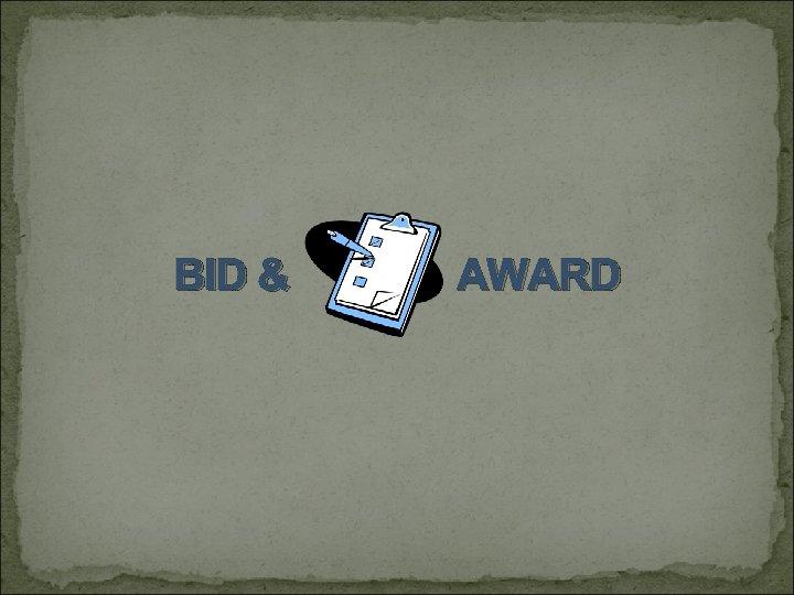BID & AWARD
