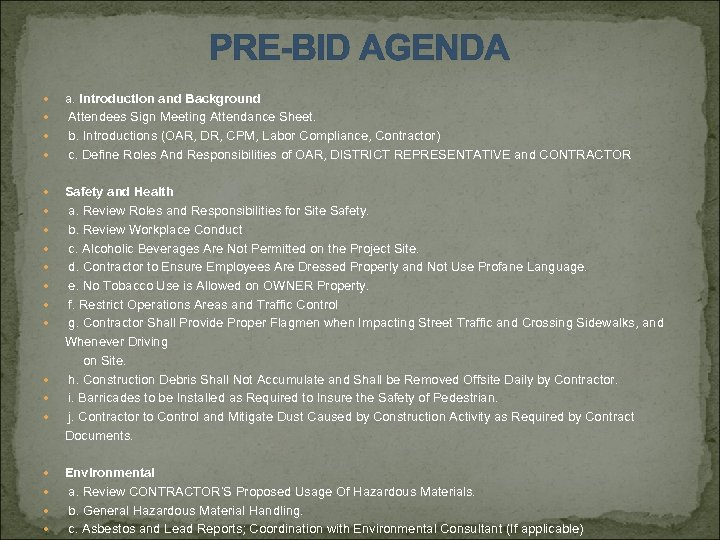 PRE-BID AGENDA a. Introduction and Background Attendees Sign Meeting Attendance Sheet. b. Introductions (OAR,