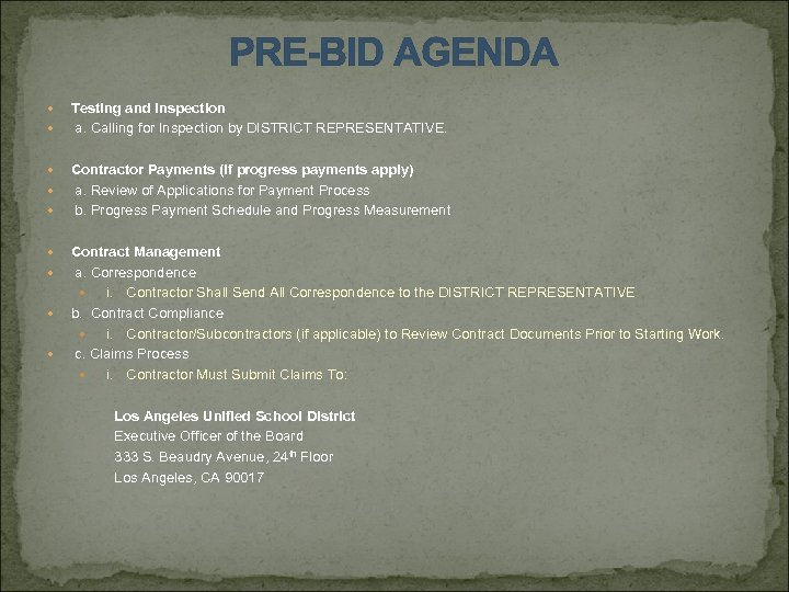 PRE-BID AGENDA Testing and Inspection a. Calling for Inspection by DISTRICT REPRESENTATIVE. Contractor Payments