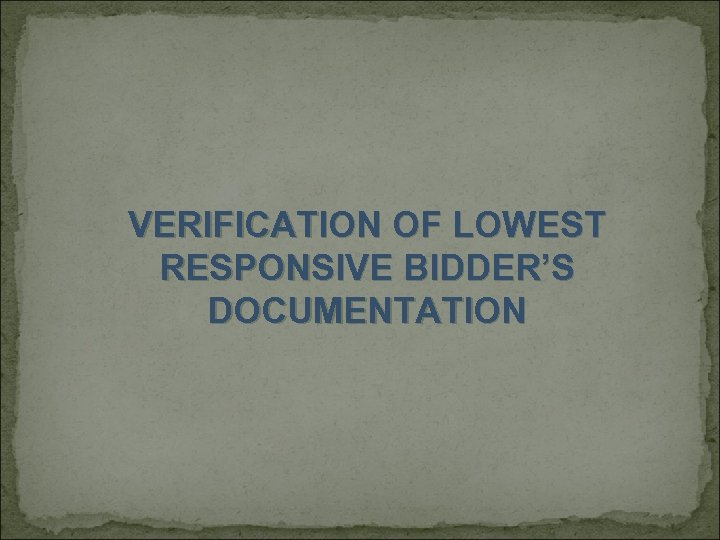 VERIFICATION OF LOWEST RESPONSIVE BIDDER'S DOCUMENTATION