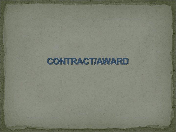 CONTRACT/AWARD