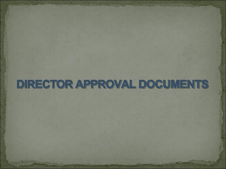 DIRECTOR APPROVAL DOCUMENTS