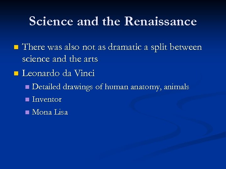 Science and the Renaissance There was also not as dramatic a split between science