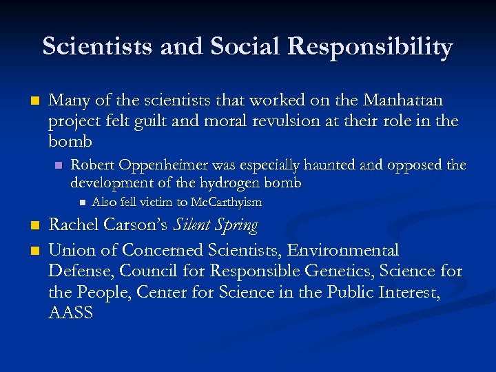 Scientists and Social Responsibility n Many of the scientists that worked on the Manhattan