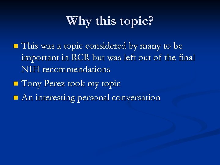 Why this topic? This was a topic considered by many to be important in