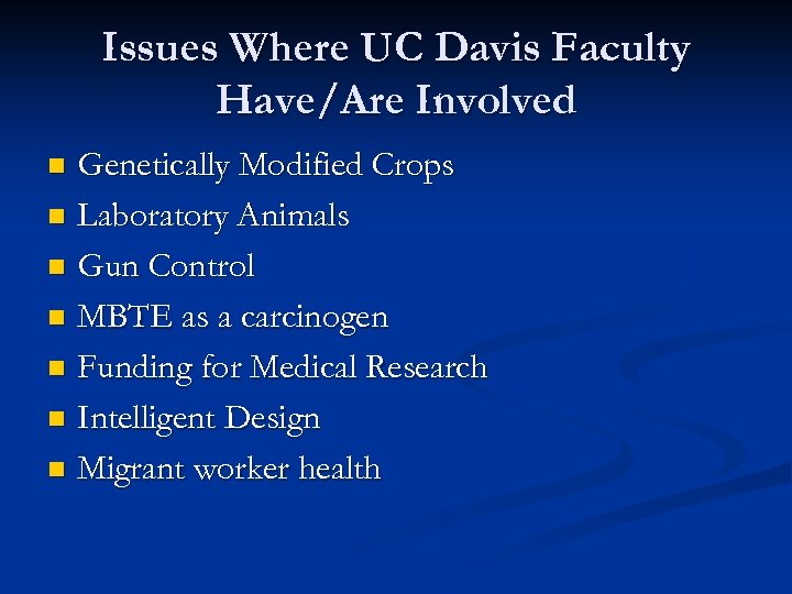 Issues Where UC Davis Faculty Have/Are Involved Genetically Modified Crops n Laboratory Animals n