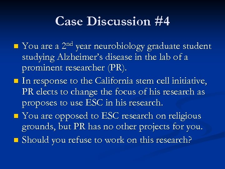 Case Discussion #4 You are a 2 nd year neurobiology graduate student studying Alzheimer's