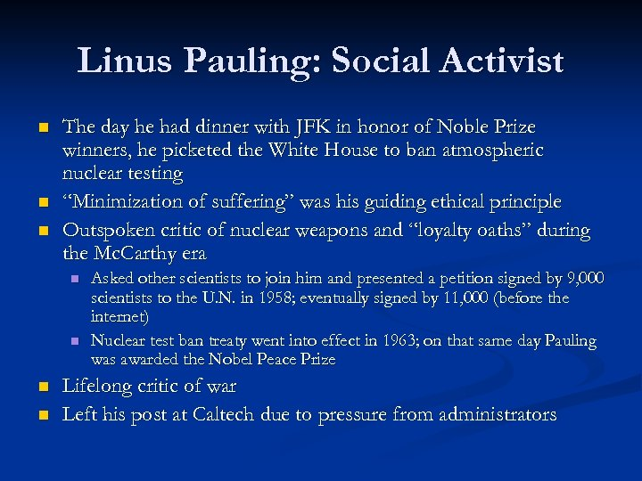 Linus Pauling: Social Activist n n n The day he had dinner with JFK