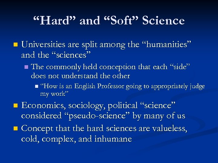 """""""Hard"""" and """"Soft"""" Science n Universities are split among the """"humanities"""" and the """"sciences"""""""