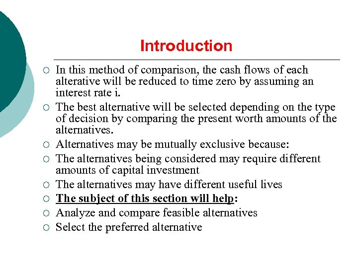 Introduction ¡ ¡ ¡ ¡ In this method of comparison, the cash flows of