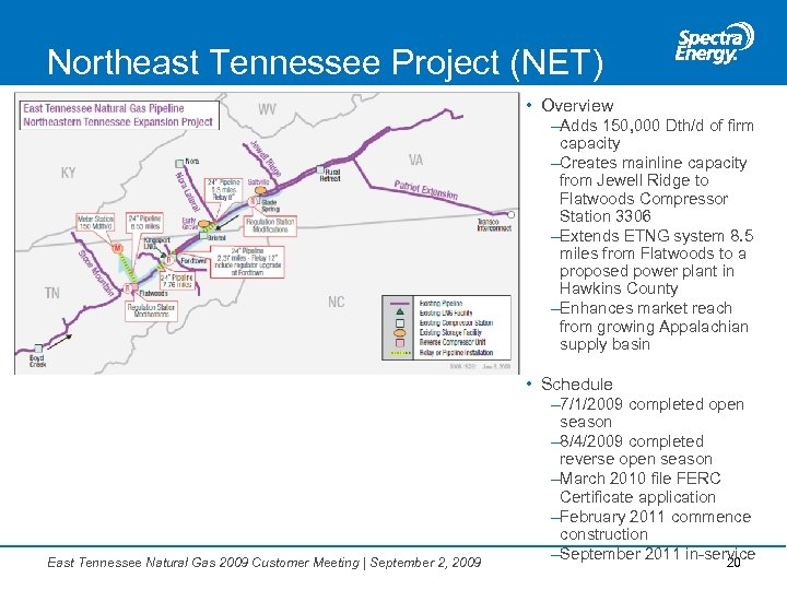 Northeast Tennessee Project (NET) • Overview –Adds 150, 000 Dth/d of firm capacity –Creates