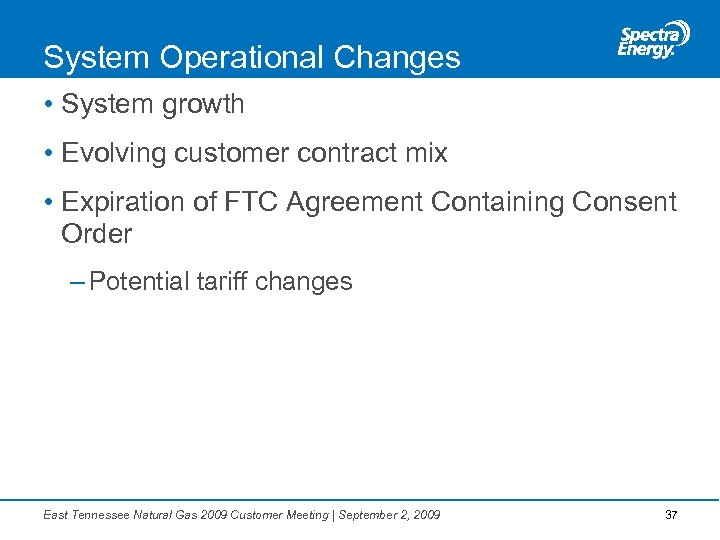 System Operational Changes • System growth • Evolving customer contract mix • Expiration of