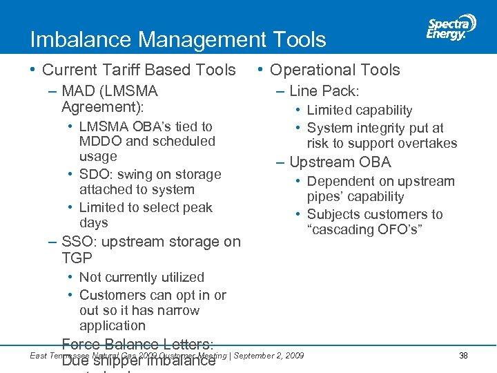 Imbalance Management Tools • Current Tariff Based Tools – MAD (LMSMA Agreement): • LMSMA