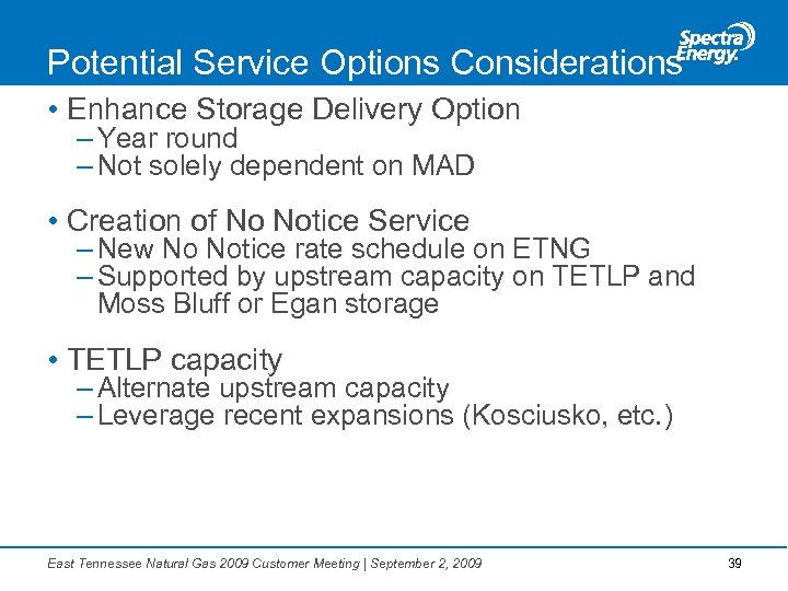 Potential Service Options Considerations • Enhance Storage Delivery Option – Year round – Not