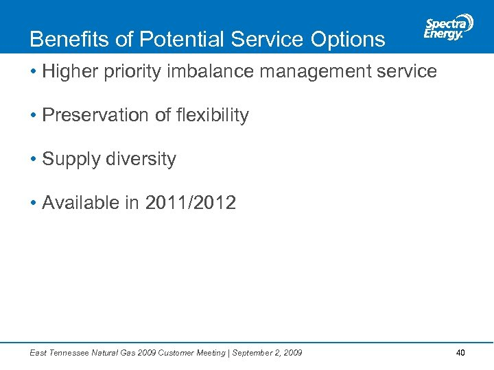 Benefits of Potential Service Options • Higher priority imbalance management service • Preservation of