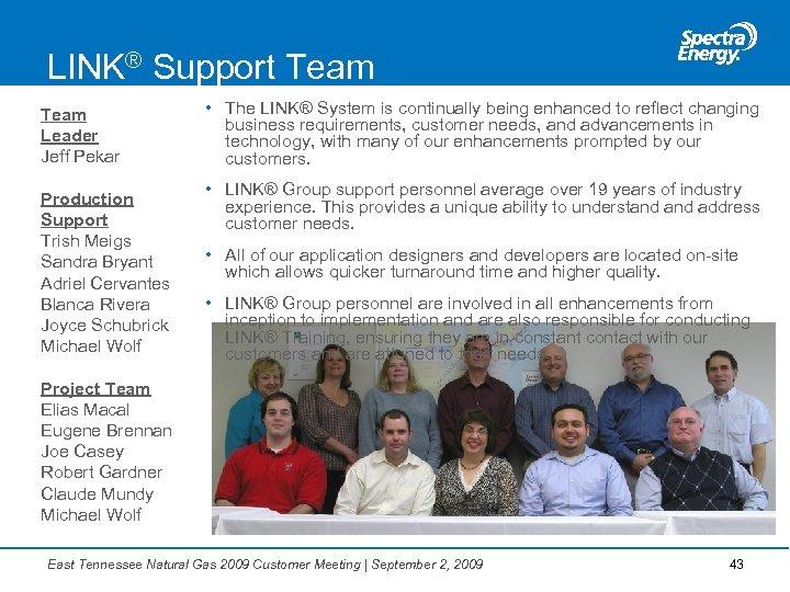 LINK® Support Team Leader Jeff Pekar Production Support Trish Meigs Sandra Bryant Adriel Cervantes