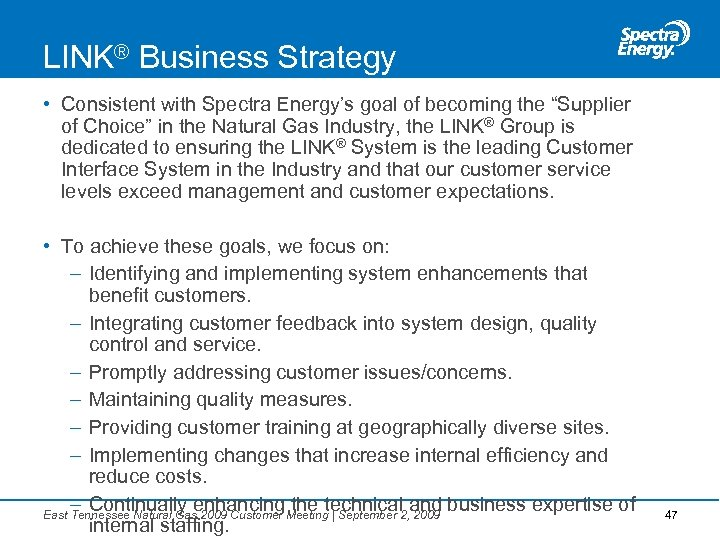 "LINK® Business Strategy • Consistent with Spectra Energy's goal of becoming the ""Supplier of"