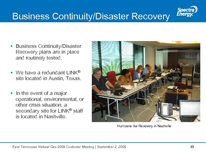 Business Continuity/Disaster Recovery • Business Continuity/Disaster Recovery plans are in place and routinely tested.