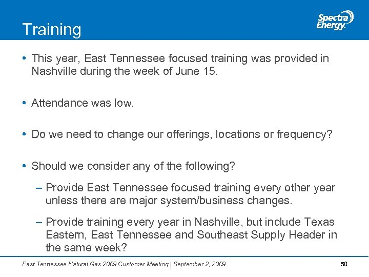 Training • This year, East Tennessee focused training was provided in Nashville during the