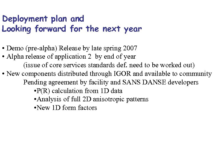 Deployment plan and Looking forward for the next year • Demo (pre-alpha) Release by