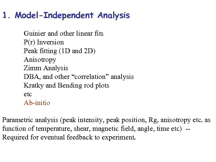 1. Model-Independent Analysis Guinier and other linear fits P(r) Inversion Peak fitting (1 D