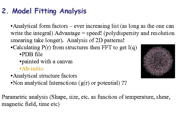 2. Model Fitting Analysis • Analytical form factors – ever increasing list (as long