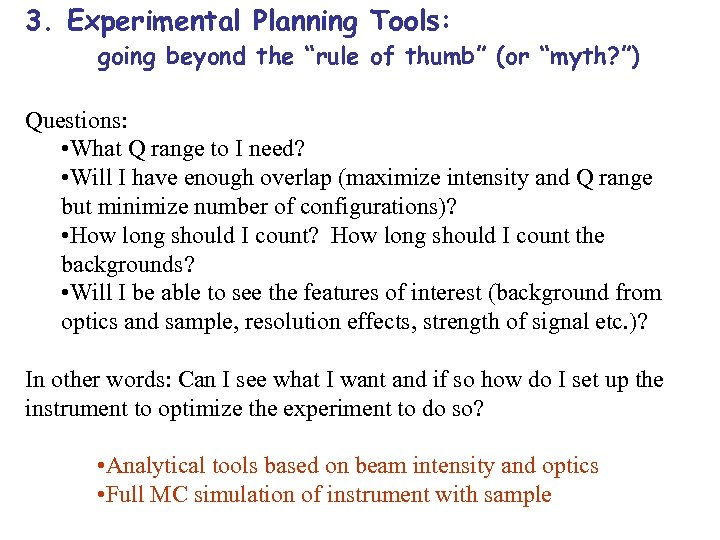 "3. Experimental Planning Tools: going beyond the ""rule of thumb"" (or ""myth? "") Questions:"