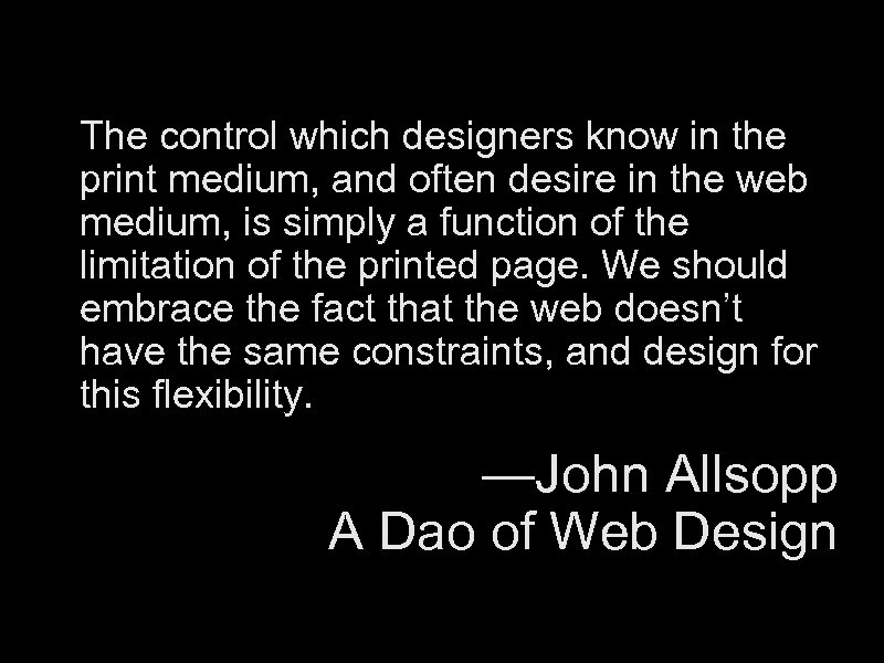 The control which designers know in the print medium, and often desire in the