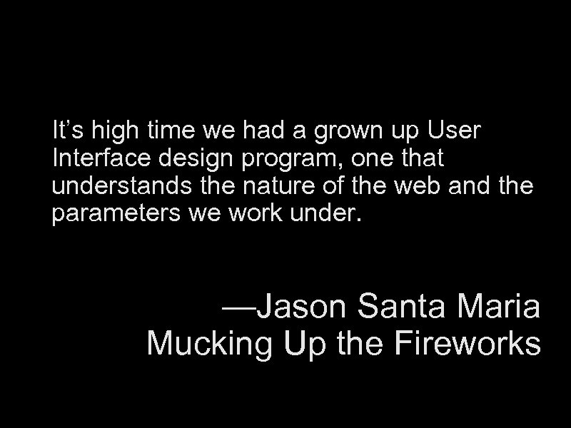 It's high time we had a grown up User Interface design program, one that