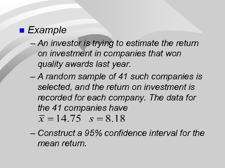 n Example – An investor is trying to estimate the return on investment in
