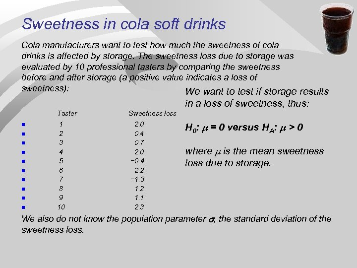 Sweetness in cola soft drinks Cola manufacturers want to test how much the sweetness