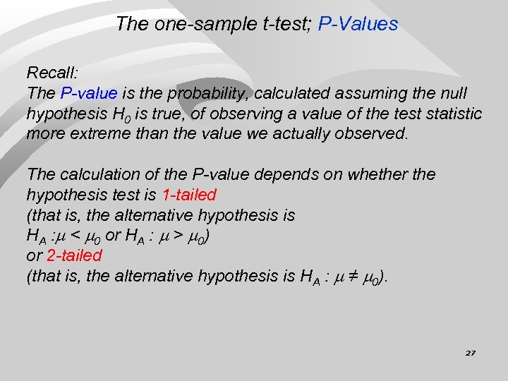 The one-sample t-test; P-Values Recall: The P-value is the probability, calculated assuming the null