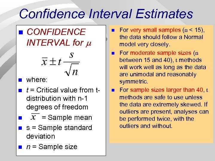 Confidence Interval Estimates n CONFIDENCE INTERVAL for n n n n where: t =