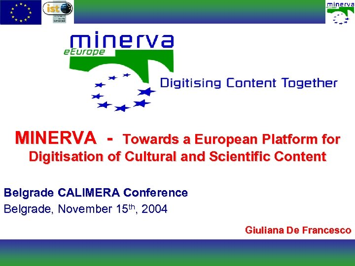 MINERVA - Towards a European Platform for Digitisation of Cultural and Scientific Content Belgrade
