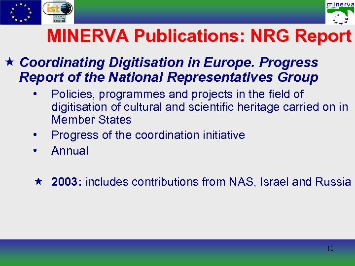 MINERVA Publications: NRG Report « Coordinating Digitisation in Europe. Progress Report of the National