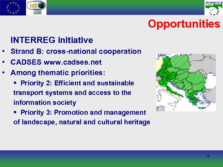 Opportunities INTERREG initiative • Strand B: cross-national cooperation • CADSES www. cadses. net •