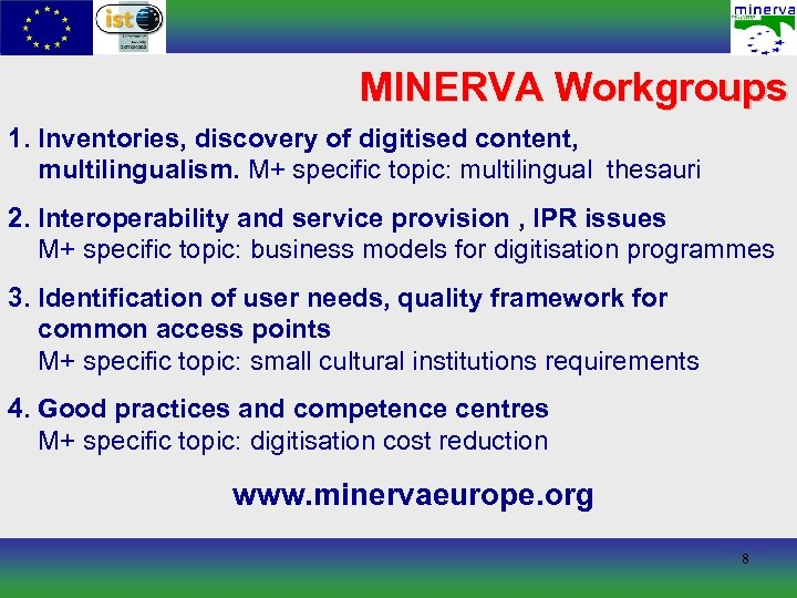MINERVA Workgroups 1. Inventories, discovery of digitised content, multilingualism. M+ specific topic: multilingual thesauri