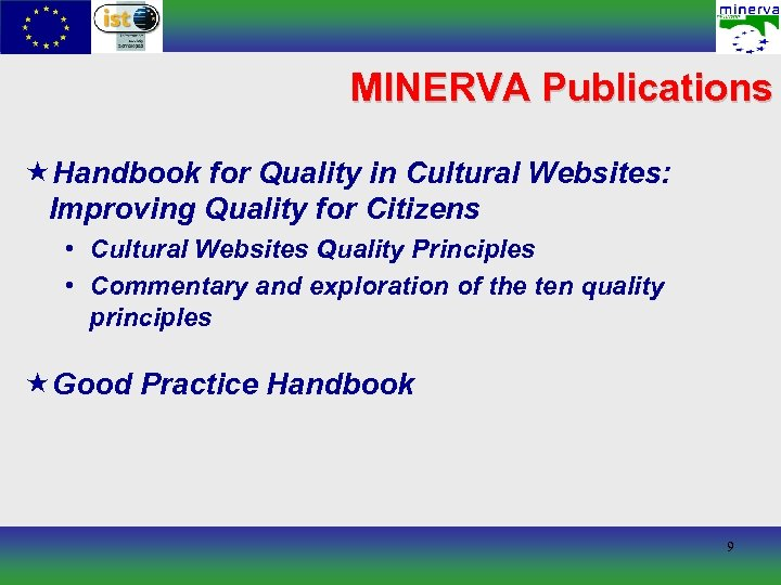 MINERVA Publications «Handbook for Quality in Cultural Websites: Improving Quality for Citizens • Cultural