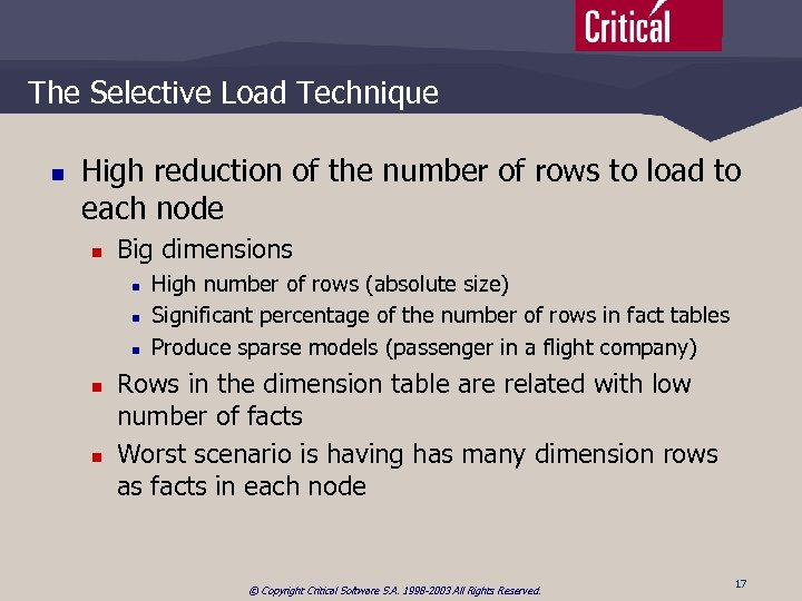 The Selective Load Technique n High reduction of the number of rows to load