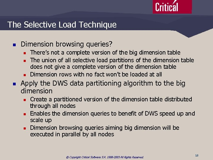 The Selective Load Technique n Dimension browsing queries? n n There's not a complete