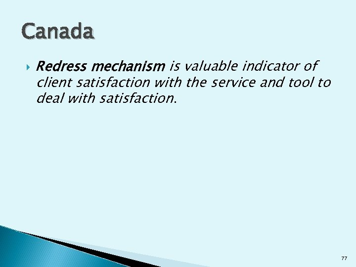 Canada Redress mechanism is valuable indicator of client satisfaction with the service and tool