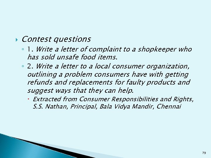 Contest questions ◦ 1. Write a letter of complaint to a shopkeeper who