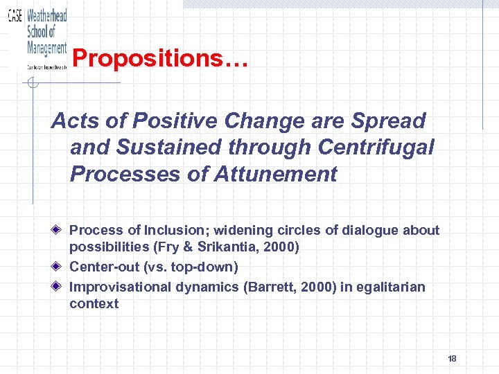 Propositions… Acts of Positive Change are Spread and Sustained through Centrifugal Processes of Attunement
