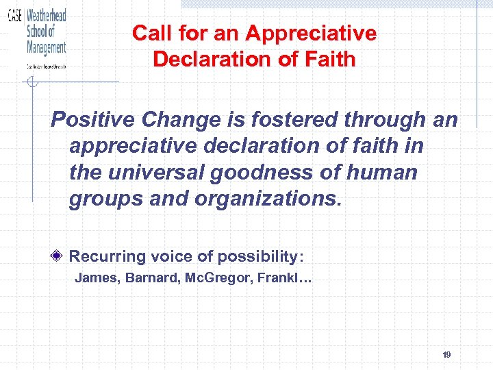 Call for an Appreciative Declaration of Faith Positive Change is fostered through an appreciative