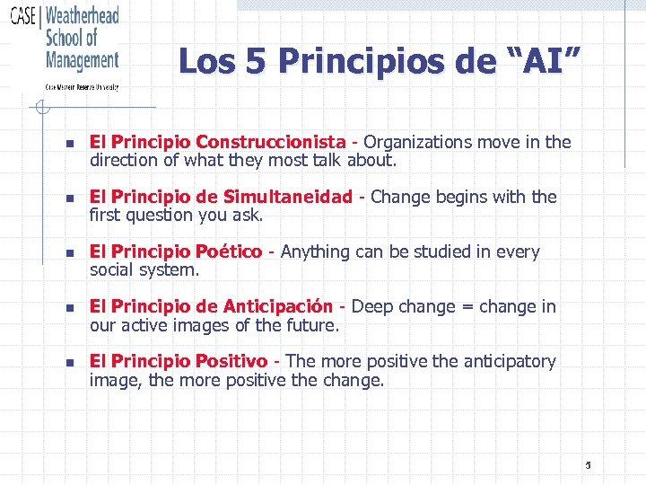 """Los 5 Principios de """"AI"""" n El Principio Construccionista - Organizations move in the"""