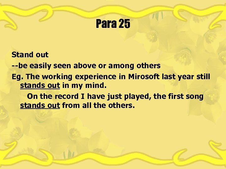 Para 25 Stand out --be easily seen above or among others Eg. The working