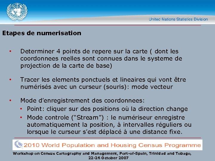 Etapes de numerisation • Determiner 4 points de repere sur la carte ( dont